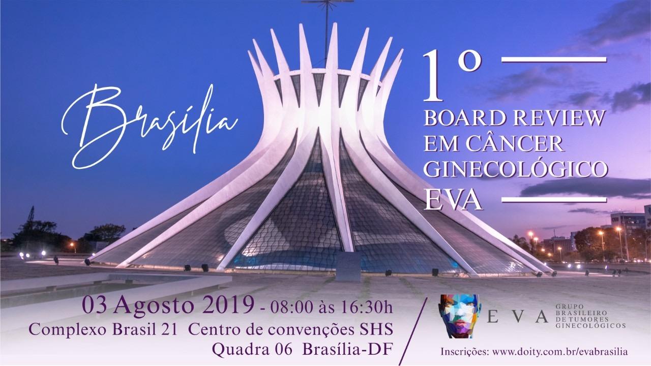 I Board Review Brasília do Grupo Brasileiro de Tumores Ginecológicos EVA GBTG