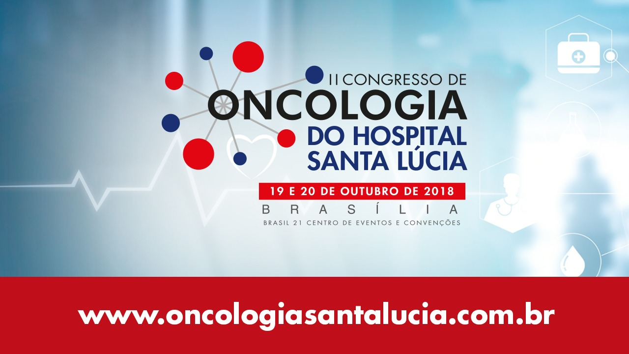 II Congresso de Oncologia do Hospital Santa Lucia