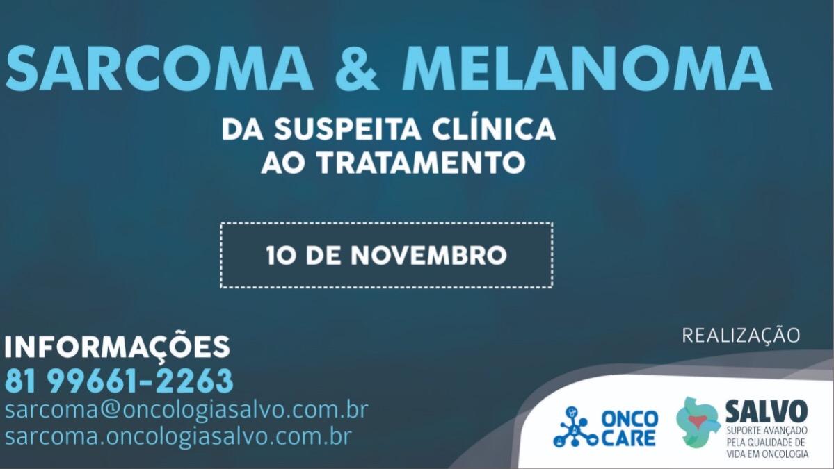 Sarcoma & Melanoma - da suspeita clínica ao tratamento