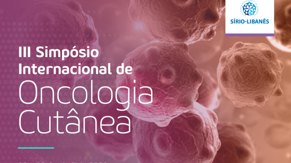 III Simpósio Internacional de Oncologia Cutânea