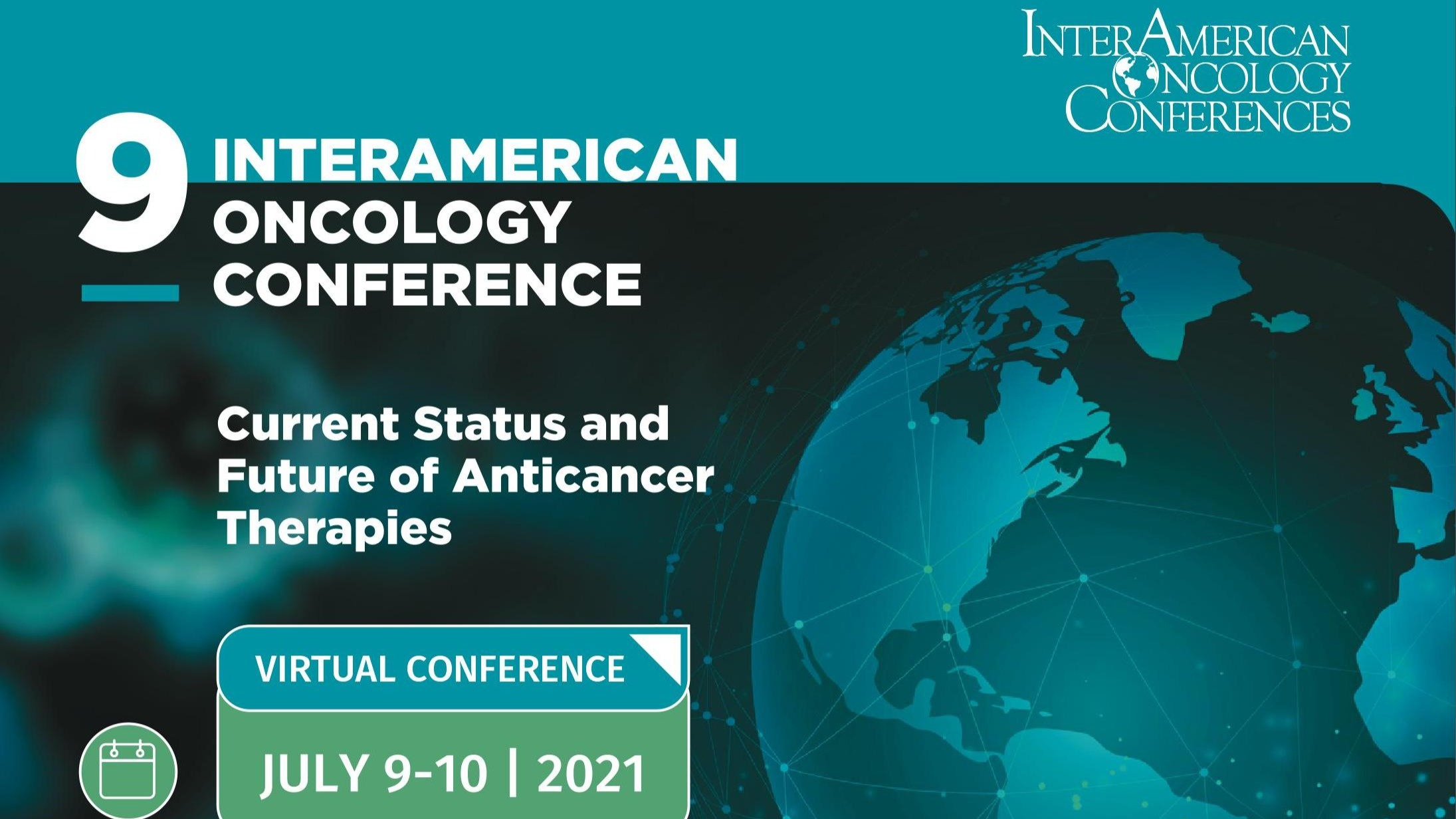 9th. InterAmerican Oncology Conference 'Current Status and Future of Anti-Cancer Therapies'