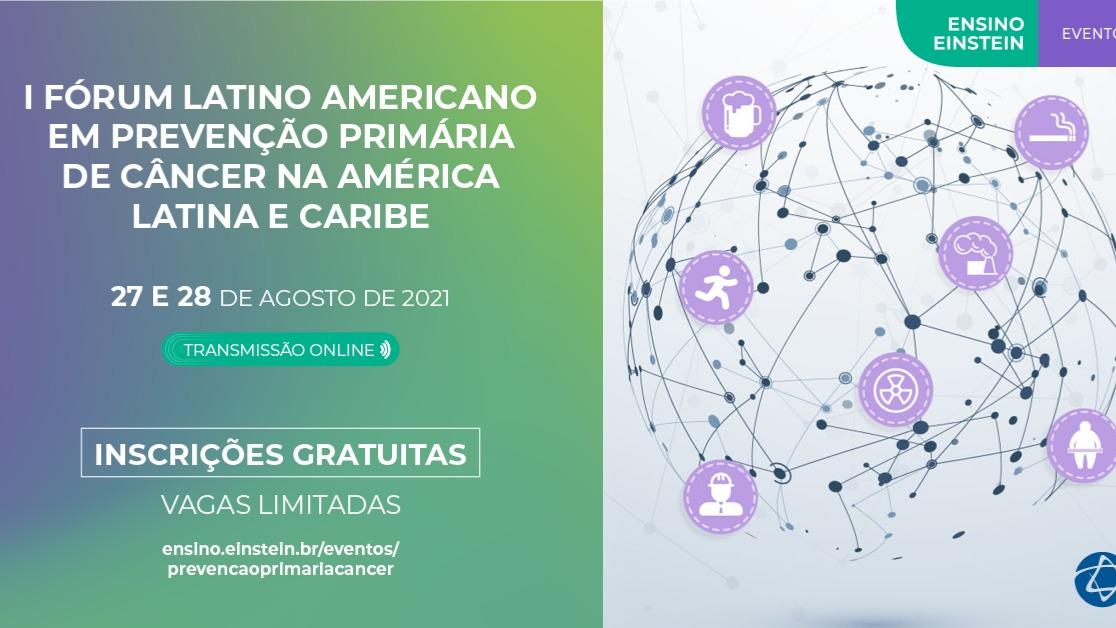 I Fórum Latino Americano em Prevenção Primária de Câncer na América Latina e Caribe