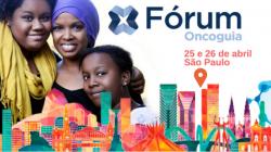 Fórum Oncoguia 2018 - VIII Fórum Nacional de Políticas de Saúde em Oncologia