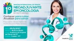 I Simpósio Internacional de Terapia Neoadjuvante em Oncologia em Mato Grosso
