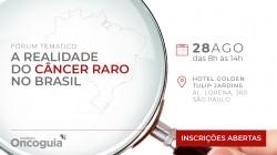 Fórum temático: A Realidade do Câncer Raro no Brasil
