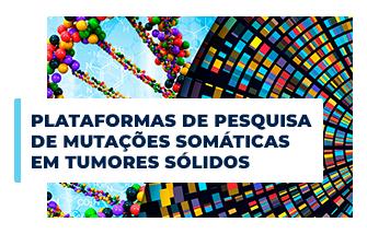 Plataformas de Pesquisa de Mutações Somáticas