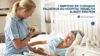 I Simpósio de Cuidados Paliativos do Hospital Israelita Albert Einstein
