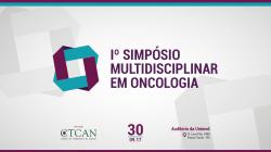 1º Simpósio Multidisciplinar em Oncologia