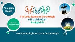 II Simpósio Nacional de Uro-oncologia e Cirurgia Robótica Oncologia D'Or